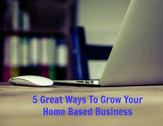 5 Ways to Grow Your Home based Business