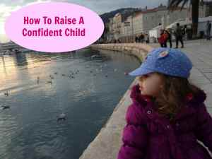 How To Raise A Confident Child