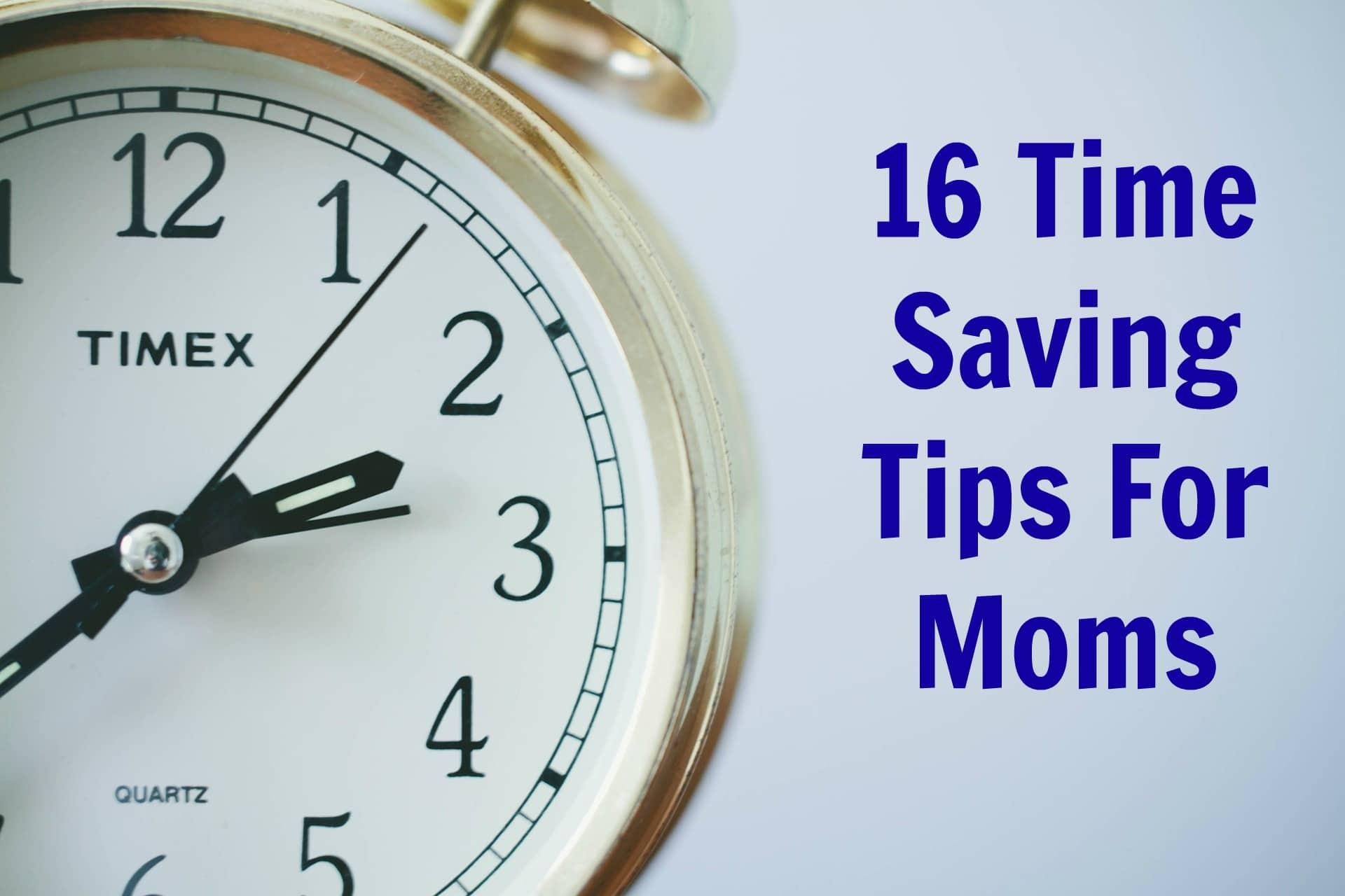 16 Time Management Tips For Moms