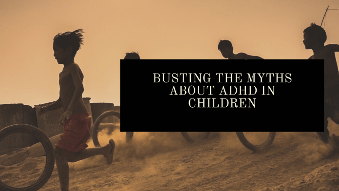 Busting the Myths About ADHD in Children