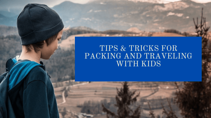 Tips & Tricks for Packing and Traveling With Kids