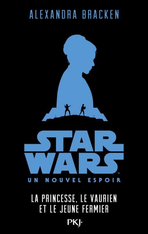 Star Wars - Un Nouvel Espoir - La Princesse, le Vaurien et le jeune Fermier