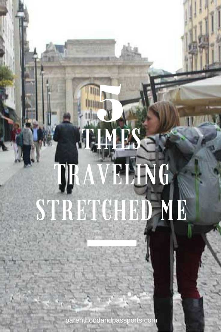 Parenthood and Passports - Traveling Stretches your comfort zone