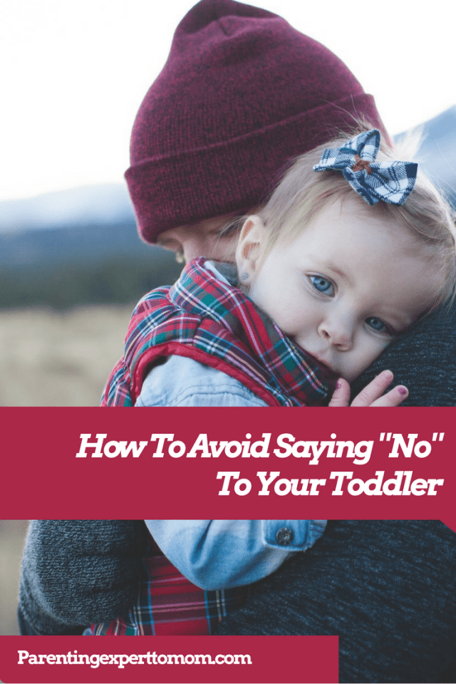"""How to Avoid Saying """"No"""" To Your Toddler"""