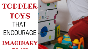 16 Toys for Toddlers That Will Encourage Imaginary Play Skills