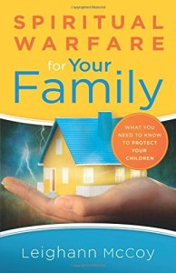Spiritual Warfare For Your Family - Parenting Like Hannah