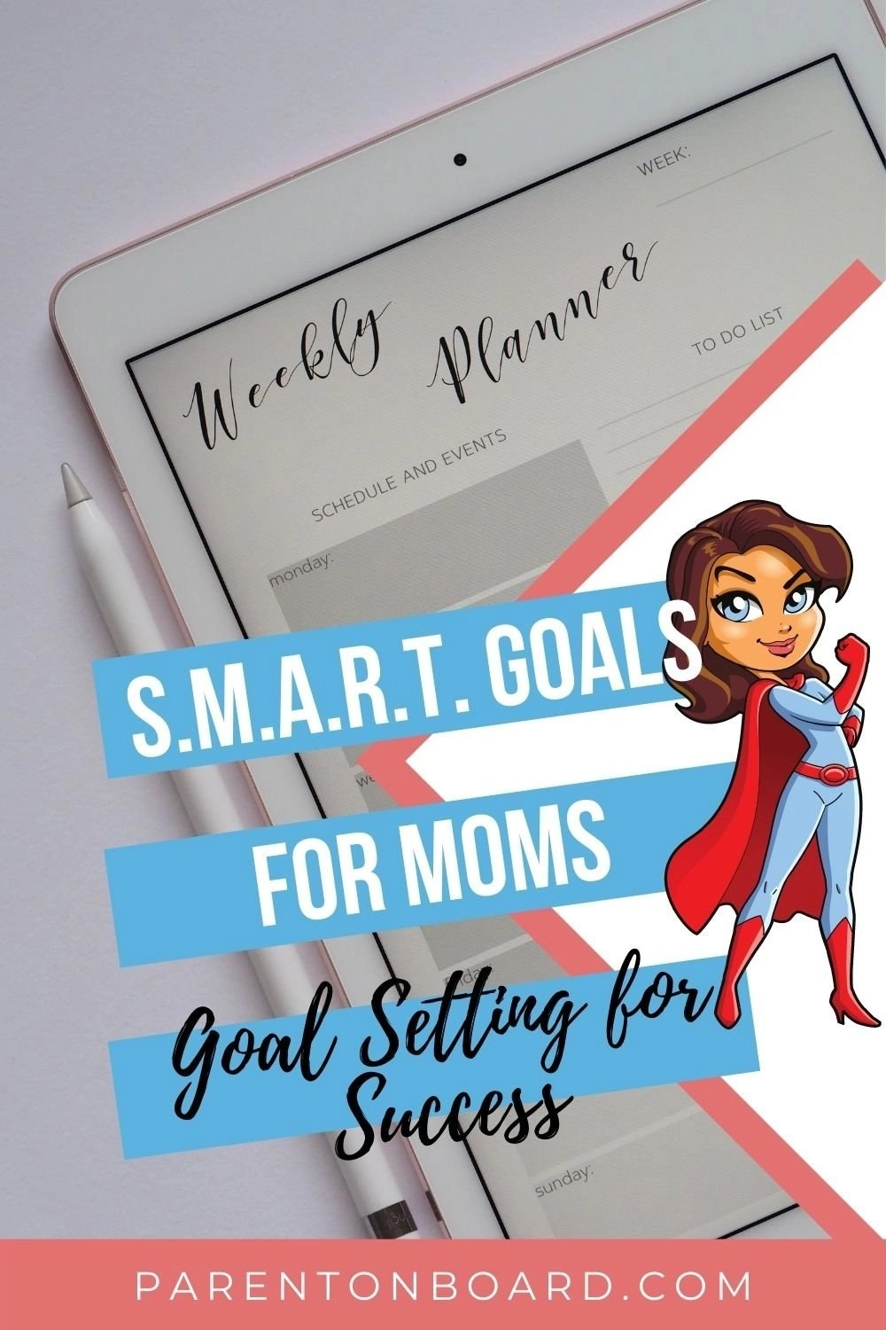 Why Moms Need S.M.A.R.T. Goals To Thrive Pin