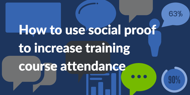 How to use social proof to increase training attendance