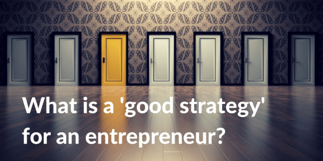 What is a good strategy for an entrepreneur