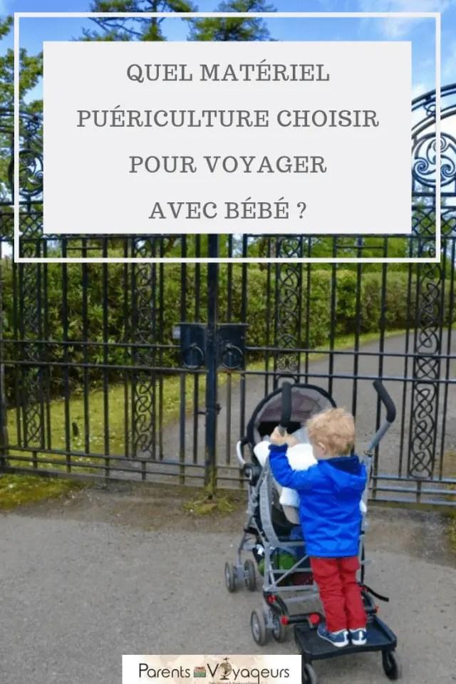 Quel matériel puériculture choisir pour voyager avec bébé ?