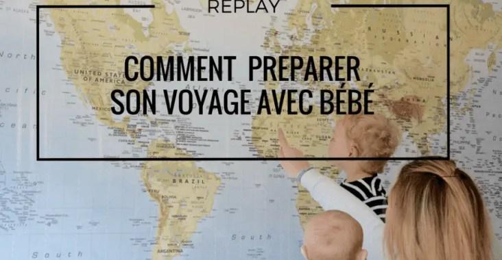 map monde, enfant et maman, comment préparer son voyage avec bébé