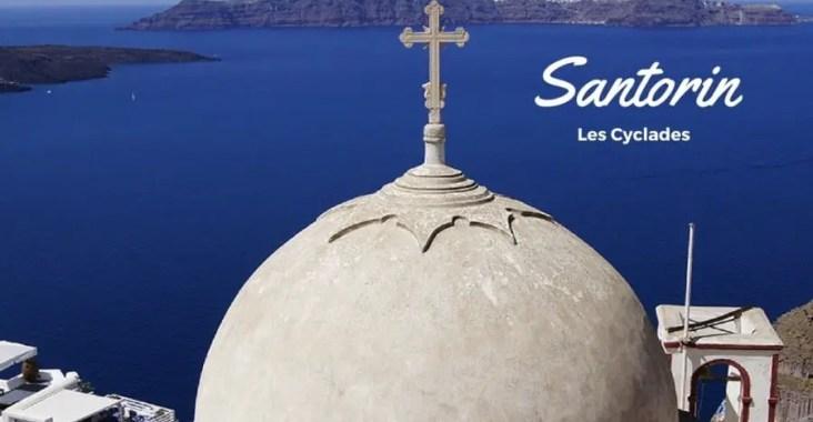 Les Cyclades #2 : découverte de l'île de Santorin.