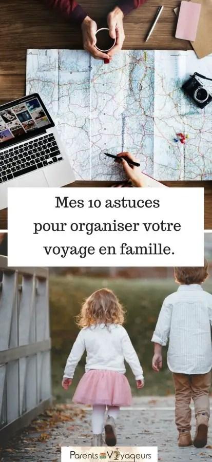 Mes 10 astuces pour organiser votre voyage en famille.
