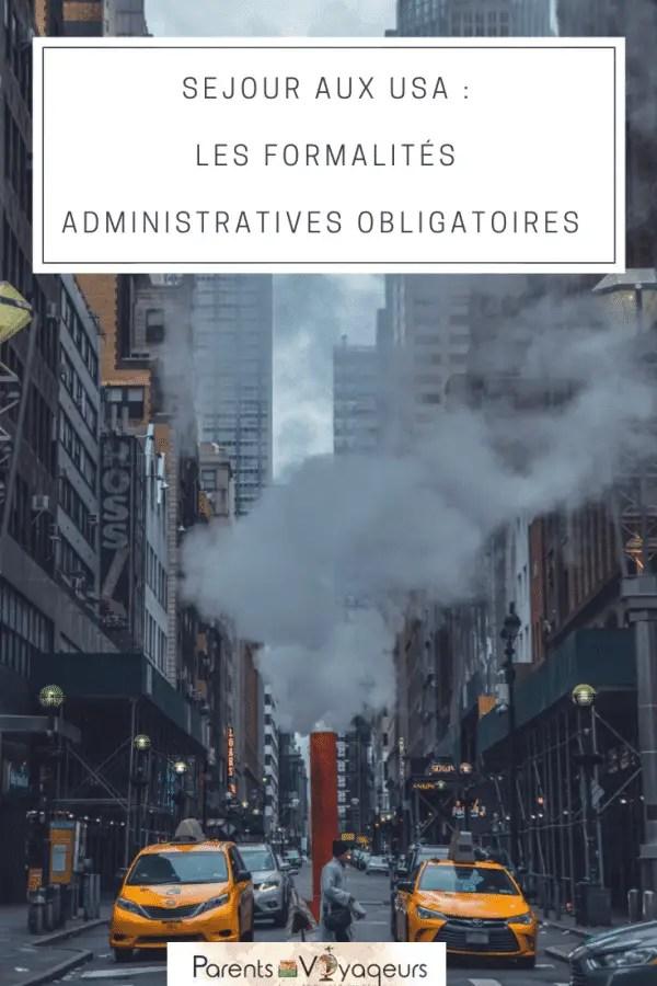 Les formalités administratives obligatoires pour séjourner aux USA.