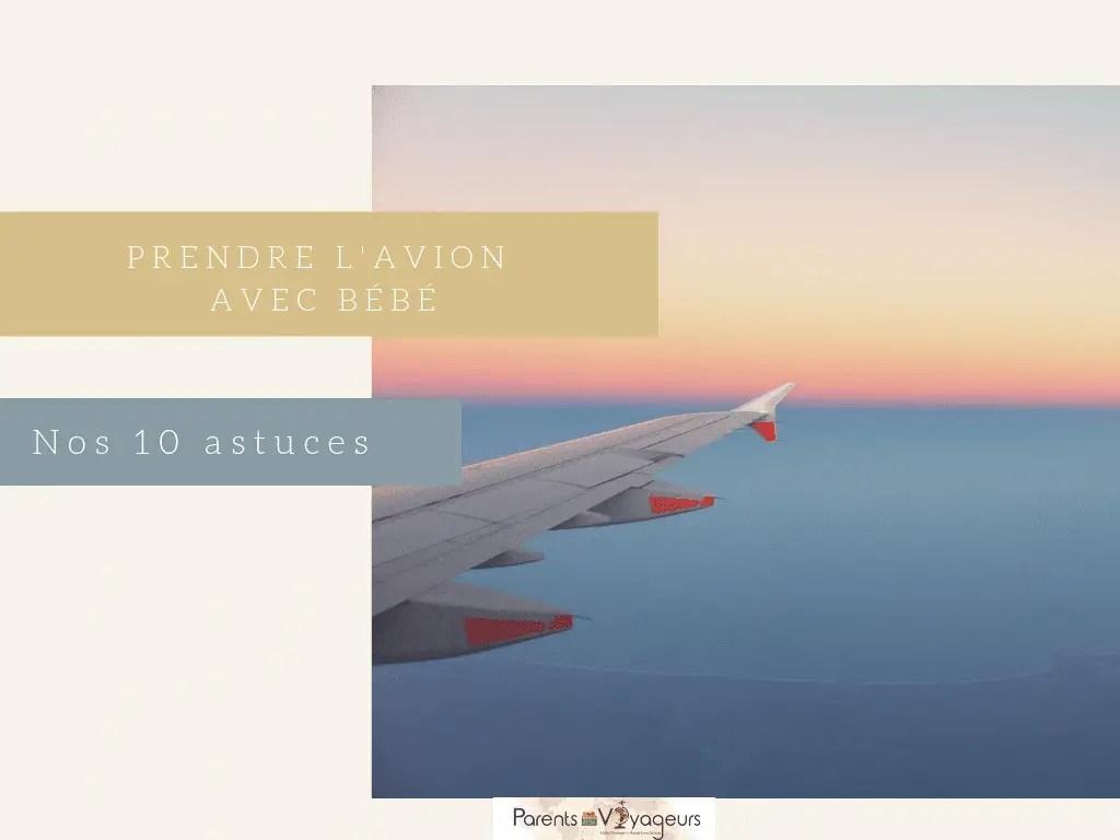 Nos astuces pour prendre l'avion avec bébé et être zen - voyage en famille