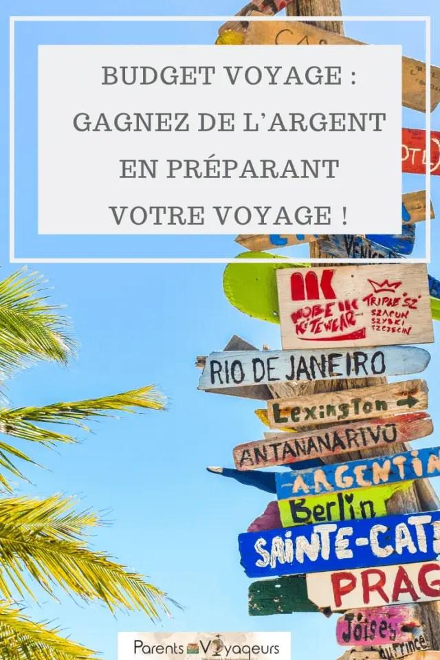 Budget voyage : Gagnez de l'argent en préparant votre voyage !