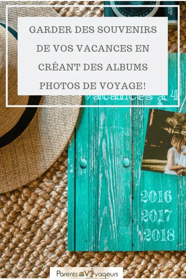 Garder des souvenirs de vos vacances en créant des albums photos de voyage!