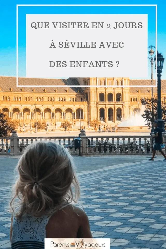 Que visiter en 2 jours à Séville avec des enfants ?