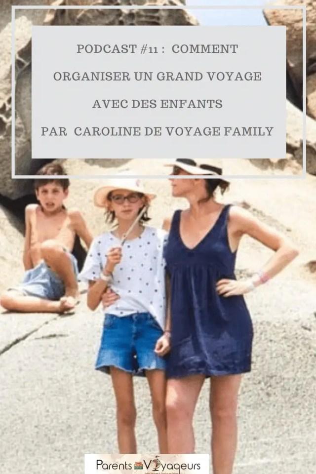 Comment organiser un grand voyage avec des enfants - Interview de Caroline de voyage family