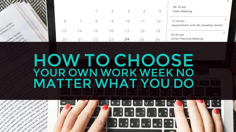 How to choose your own work week no matter what you do