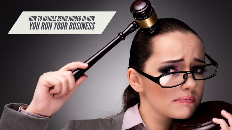 How to handle being judged in how you run your business
