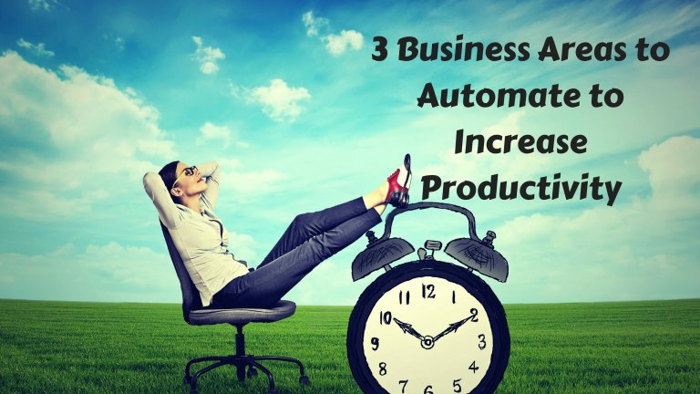 3 Business Areas to Automate to Increase Productivity