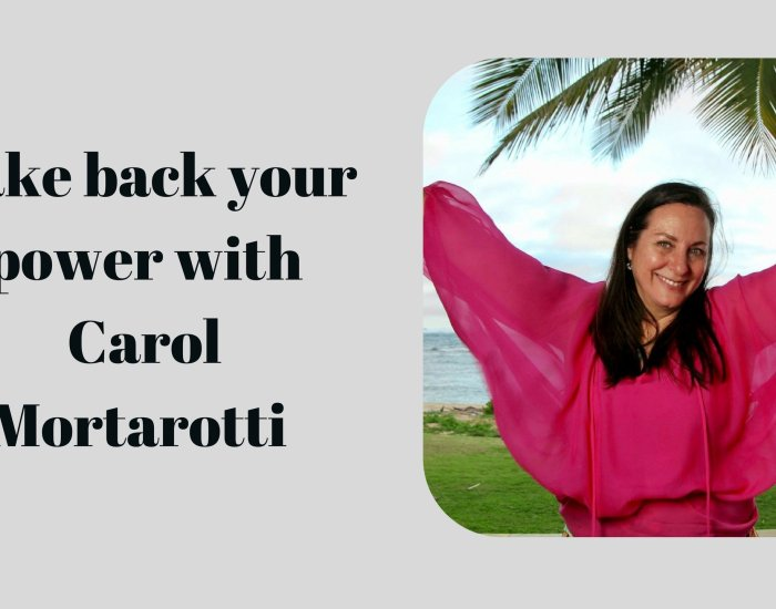 #PIB42 Take back your power with Carol Mortarotti