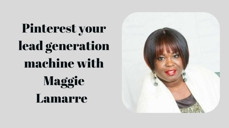 #PIB41 Pinterest your lead generation machine with Maggie Lamarre