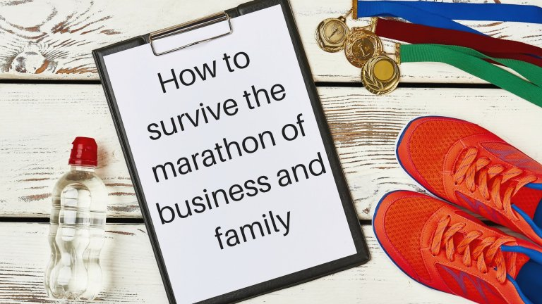 How to survive the marathon of business and family