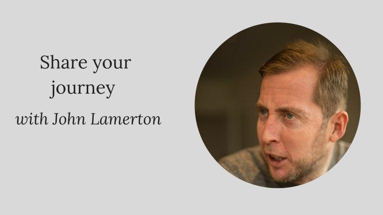 Share your journey: John Lamerton