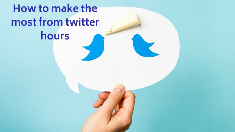 How to make the most from twitter hours