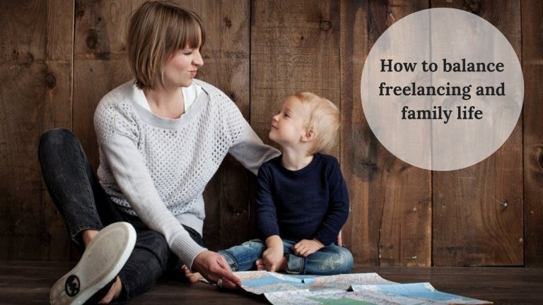 How to balance freelancing and family life