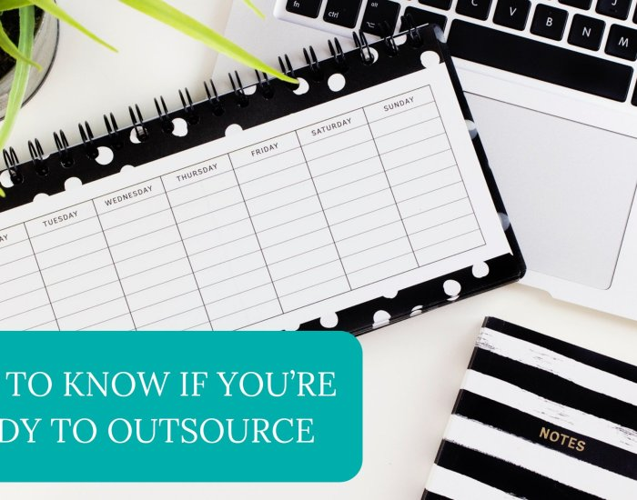 How to Know if You're Ready to Outsource
