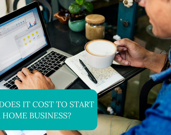What Does It Cost To Start A Home Business?
