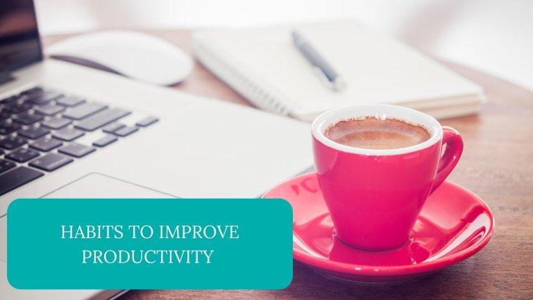 Habits to Improve Productivity