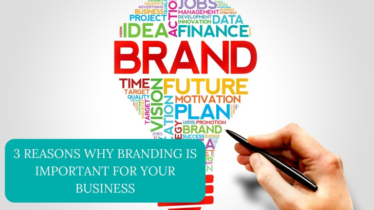 3 Reasons Why Branding Is Important For Your Business