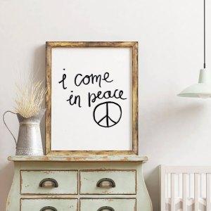 PRINTABLE Art - I Come In Peace Printable Poster Nursery Children's Art Wall Art Print Hand-lettering