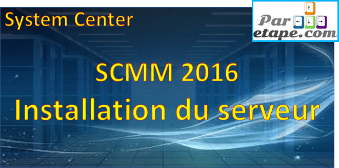 SCVMM 2016 – L'installation