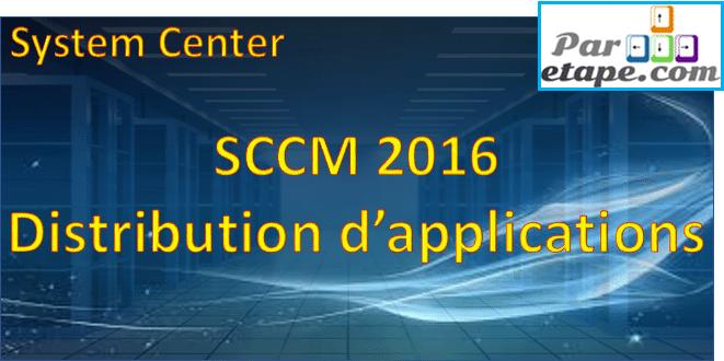 Déploiement d'applications avec SCCM 2016