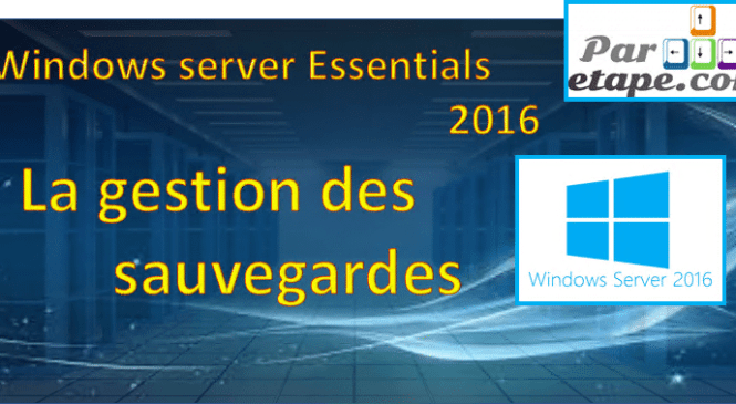 Windows Server Essentials 2016 : la sauvegarde