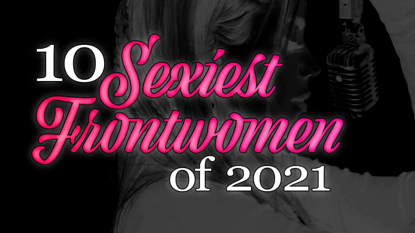 10 Sexiest Hard Rock and Metal Frontwomen of 2021