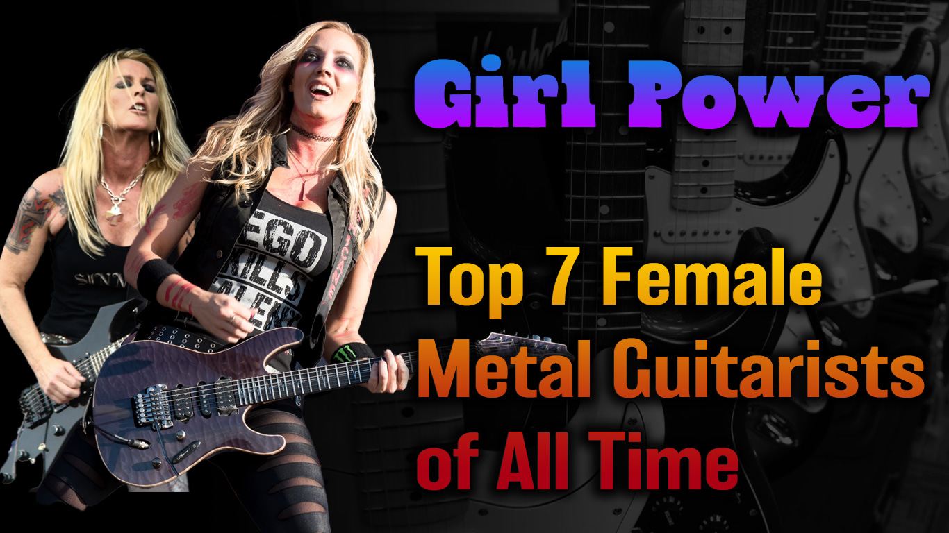 Girl Power: The Top 7 Female Metal Guitarists of All Time