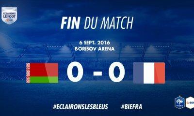 EDF - Un décevant 0-0 en Biélorussie: Kurzawa joue tout le match, Matuidi ne participe pas