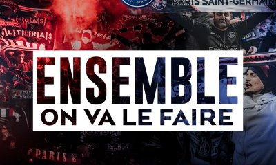 "PSG/Real Madrid - Le club lance l'opération ""Ensemble on va le faire"" !"