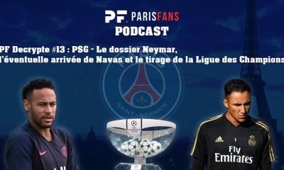 Podcast - Le dossier Neymar, l'éventuelle arrivée de Navas et le tirage de la Ligue des Champions