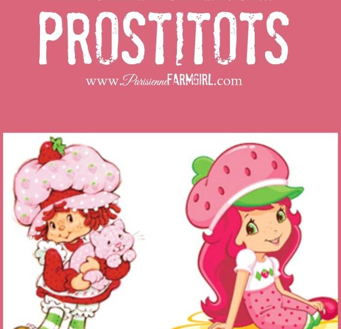 """Prostitots"": A Momma Lion Motherhood Rant."