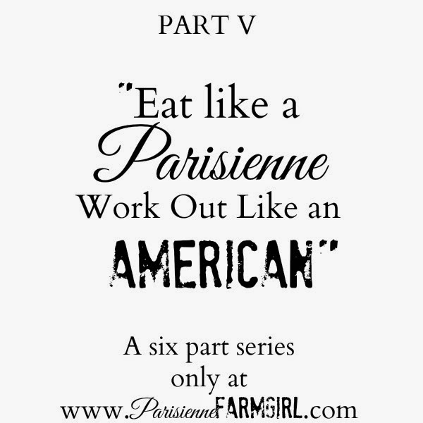 Eat Like a Parisienne Workout Like an American Part V — A Flashback Series