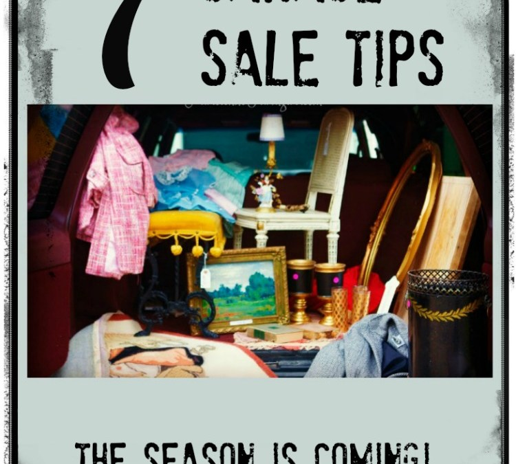 Think Spring –  Top 7 Garage Sale-in' Tips