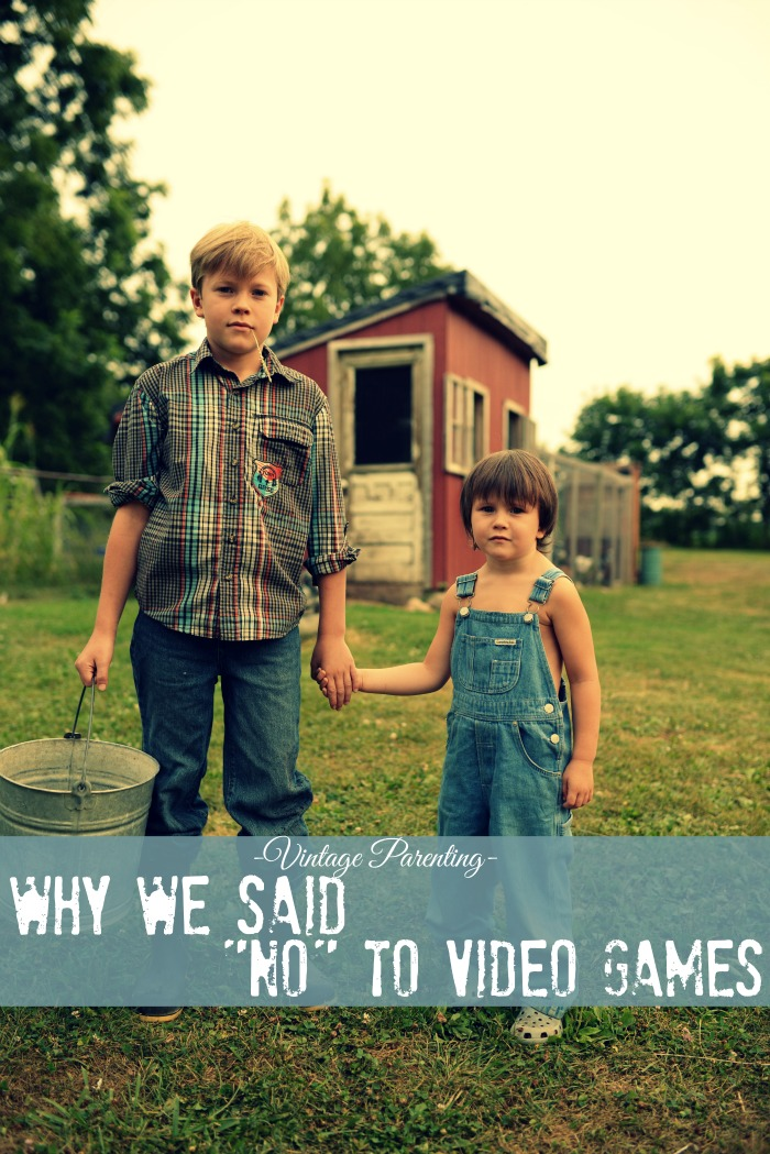 Vintage Parenting: Why we said No to Video Games
