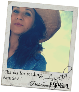 Thanks for reading. Angela Parisienne Farmgirl